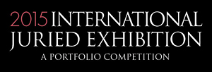 2015 International Juried Exhibition - A Portfolio Competition - Center for Photographic Art